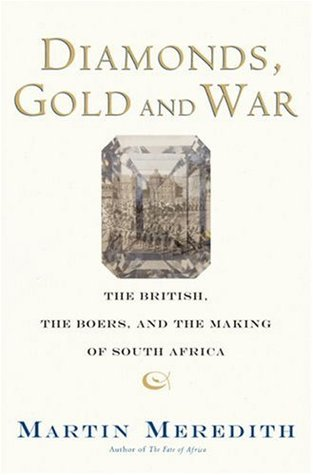 Diamonds, Gold, and War by Martin Meredith
