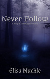 Never Follow