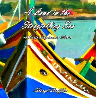A Land in the Storytelling Sea: A North American in Malta