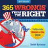 365 Wrongs from the Right Calendar: The Conservative Delusion-A-Day Calendar