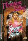 Stranger in the Mirror (Phantom Valley #4)
