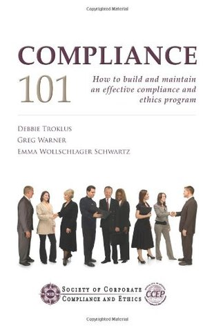 Compliance 101    How To Build And Maintain An Effective Compliance And Ethics Program