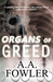 Organs of Greed