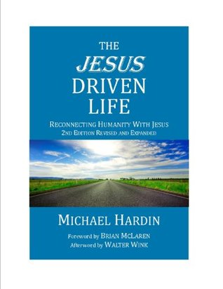 The Jesus Driven Life: Reconnecting Humanity With Jesus, 2nd Edition