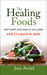 The Healing Fooods: Add Health and Taste to Your Plate with 12 Experts & Chefs