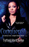 Conquered by Tyffani Clark Kemp