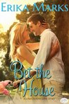 Bet the House (Magnolia Bay, #1)