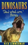 Dinosaurs: Dinosaur Book for Kids with Dinosaur vs Man Size Comparison Pictures (Dad What Are...)
