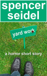 Yard Work: A Horror Short Story