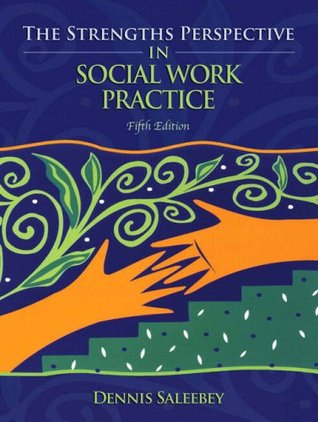 The Strengths Perspective in Social Work Practice by Dennis Saleebey