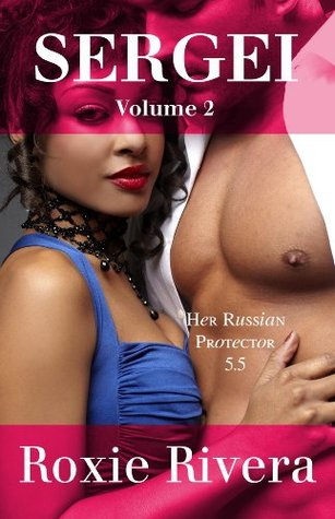 Download free Sergei, Volume 2 (Her Russian Protector #5.5) PDF