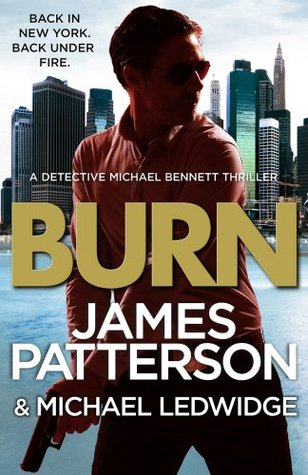 Burn  Michael Bennett Series, Book 7 -  by James Patterson