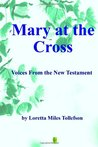 Mary at the Cross: Voices from the New Testament