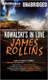 Kowalski's in Love and Other Stories: Kowalski's in Love, Man Catch, Sacrificial Lion, Operation Northwoods, and Success of a Mission