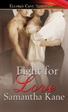 Fight For Love (Brothers in Arms, #12)