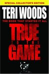 True to the Game (True to the Game #1)
