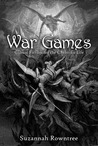 War Games by Suzannah  Rowntree
