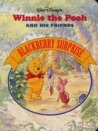 Blackberry Surprise (Winnie the Pooh and His Friends)