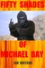 Fifty Shades Of Michael Bay