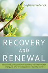 Recovery and Renewal by Baylissa Frederick