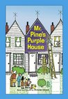 Mr. Pine's Purple House