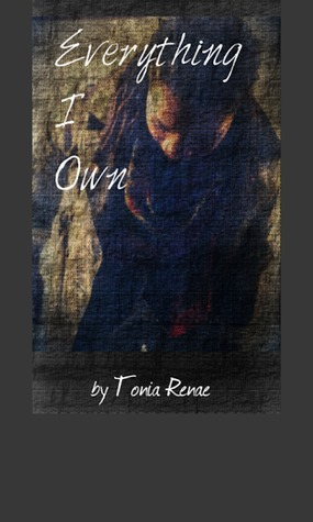 Everything I Own by Tonia Renae