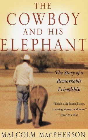 Cowboy and His Elephant by Malcolm MacPherson