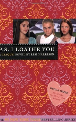 P.S. I Loathe You (The Clique, #10)