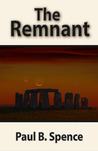 The Remnant by Paul B. Spence
