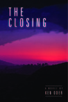 The Closing by Ken Oder