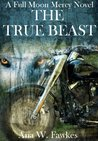 The True Beast (Full Moon Mercy, #2)
