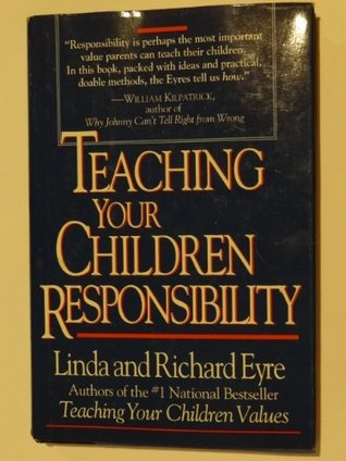 Teaching Your Children Responsibility by Linda Eyre