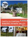 Castle and Chateau Wineries in Napa Valley (Bravo Your City!)
