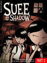 Suee and the shadow, Part 2