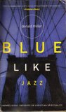 Blue Like Jazz: Nonreligious Thoughts on Christian Spirituality
