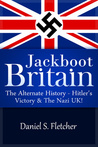 Jackboot Britain by Daniel S. Fletcher