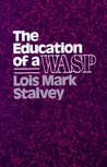 The Education of a WASP (Wisconsin Studies in Autobiography) (Wisconsin Studies in American Autobiography)