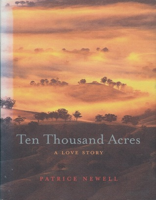 Ten Thousand Acres: A Love Story