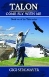 Talon, Come Fly with Me by Gigi Sedlmayer