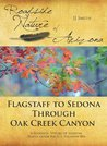 Flagstaff to Sedona through Oak Creek Canyon: A Roadside Nature of Arizona Travel Guide for U.S. Highway 89A