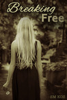 Breaking Free by S.M. Koz