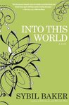 Into This World: a novel