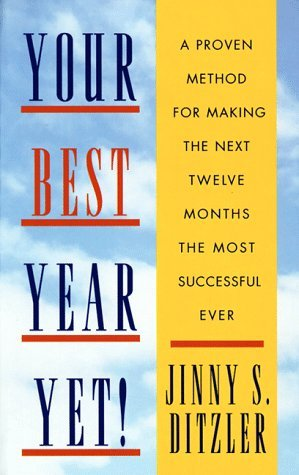 Your Best Year Yet!: A Proven Method for Making the Next Twelve Months the Most Successful Ever
