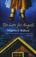 Too Late for Angels by Mignon F. Ballard