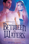 Between the Waters by Renea Mason