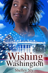 Wishing for Washington by Shelley Sly