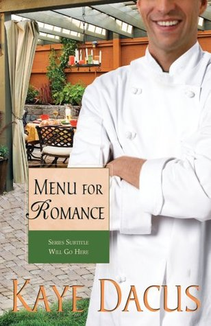 Menu for Romance by Kaye Dacus