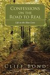 Confessions on the Road to Real: Life in the Slow Lane