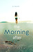 The Morning After by Adriane Leigh