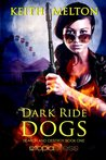 Dark Ride Dogs (Search and Destroy)